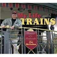 My Life With Trains by McClellan, Jim, 9780253024008