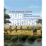 Our Origins by Larsen, Clark Spencer, 9780393614008