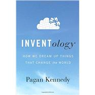 Inventology by Kennedy, Pagan, 9780544324008