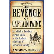 The Revenge of Captain Paine by Pepper, Andrew, 9780753824009