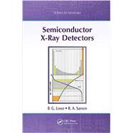 Semiconductor X-Ray Detectors by Lowe; B. G., 9781466554009