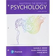 Mastering the World of Psychology, Books a la Carte Edition by Wood, Samuel E.; Wood, Ellen Green; Boyd, Denise, 9780134584010