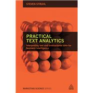 Practical Text Analytics by Struhl, Steven, 9780749474010