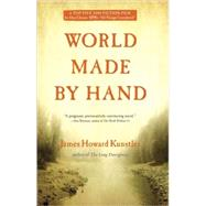 World Made by Hand A Novel by Kunstler, James Howard, 9780802144010