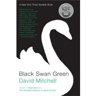 Black Swan Green by MITCHELL, DAVID, 9780812974010