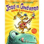 José el Chévere: Helado y dinosaurios by Litwin, Eric; Lichtenheld, Tom, 9781338044010