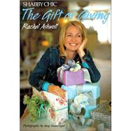 Shabby Chic : The Gift of Giving by Ashwell, Rachel, 9780060394011