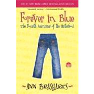 Forever in Blue: The Fourth Summer of the Sisterhood by BRASHARES, ANN, 9780385734011