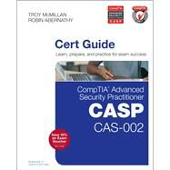 CompTIA Advanced Security Practitioner (CASP) CAS-002 Cert Guide by Abernathy, Robin; McMillan, Troy, 9780789754011
