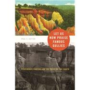 Let Us Now Praise Famous Gullies by Sutter, Paul S.; Rothstein, Arthur, 9780820334011