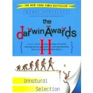 The Darwin Awards II Unnatural Selection by Northcutt, Wendy, 9780452284012