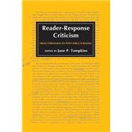Reader-Response Criticism : From Formalism to Post-Structuralism by Tompkins, Jane P., 9780801824012