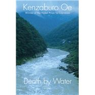 Death by Water by Oe, Kenzaburo, 9780802124012