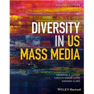 Diversity in US Mass Media by Luther, Catherine A.; Lepre, Carolyn Ringer; Clark, Naeemah, 9781119234012