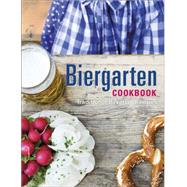 Biergarten Cookbook: Traditional Bavarian Recipes by Skowronek, Julia, 9781465434012