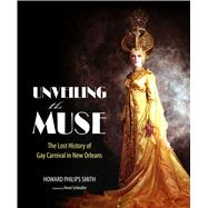 Unveiling the Muse by Smith, Howard Philips; Schindler, Henri, 9781496814012