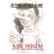 Alone and Not Alone by Padgett, Ron, 9781566894012