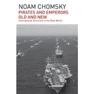 Pirates and Emperors, Old and New by Chomsky, Noam, 9781608464012