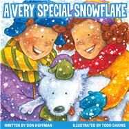A Very Special Snowflake by Hoffman, Don; Dakins, Todd, 9781943154012