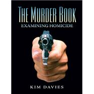 The Murder Book Examining Homicide by Davies, Kimberly A., 9780131724013