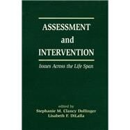 Assessment and Intervention Issues Across the Life Span by Dollinger,Stephanie M.C., 9781138964013