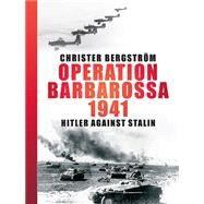 Operation Barbarossa by Bergström, Christer, 9781612004013