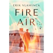 Fire and Air by Vlaminck, Erik; Vincent, Paul, 9781770894013