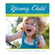 The Young Child Development from Prebirth Through Age Eight by Wittmer, Donna S.; Petersen, Sandra H.; Puckett, Margaret B., 9780132944014