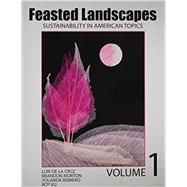 Feasted Landscapes Sustainability in American Topics by Vu, Roy; Morton, Brandon; Romero, Yolanda, 9781465274014