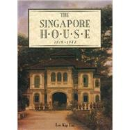 The Singapore House 1819-1942 by Lin, Lee Kip; Liu, Gretchen, 9789814634014