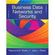 Business Data Networks and Security by Panko, Raymond R.; Panko, Julia L., 9780133544015