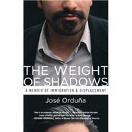 The Weight of Shadows by Orduna, Jose, 9780807074015