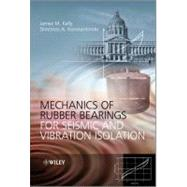 Mechanics of Rubber Bearings for Seismic and Vibration Isolation 9781119994015R