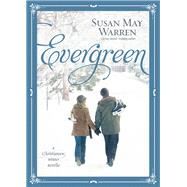 Evergreen: A Christiansen winter novella by Warren, Susan May, 9781414394015