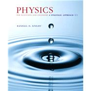 Physics for Scientists and Engineers A Strategic Approach with Modern Physics, Books a la Carte Edition & Modified MasteringPhysics with Pearson eText -- ValuePack Access Card by Knight, Randall D., (Professor Emeritus), 9780134454016