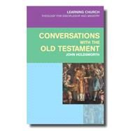Conversations With the Old Testament by Holdsworth, John, 9780334054016