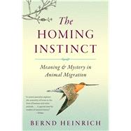 The Homing Instinct by Heinrich, Bernd, 9780544484016