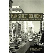 Main Street Oklahoma: Stories of Twentieth-century America by Reese, Linda W.; Loughlin, Patricia, 9780806144016