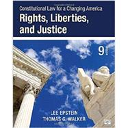 Constitutional Law for a Changing America: Rights, Liberties, and Justice by Epstein, Lee; Walker, Thomas G., 9781483384016