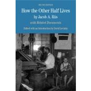 How the Other Half Lives by Riis, Jacob A.; Leviatin, David, 9780312574017