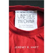 Unmade in China by Haft, Jeremy R., 9780745684017