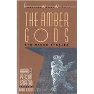 The 'Amber Gods' and Other Stories