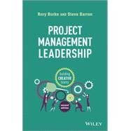 Project Management Leadership Building Creative Teams by Burke, Rory; Barron, Steve, 9781118674017