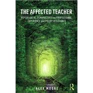 Love and Fear in the Classroom: Psychosocial perspectives on school experience and education policy by Moore; Alex, 9781138784017