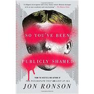 So You've Been Publicly Shamed by Ronson, Jon, 9781594634017