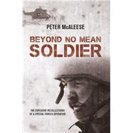 Beyond No Mean Soldier by McAleese, Peter, 9781910294017