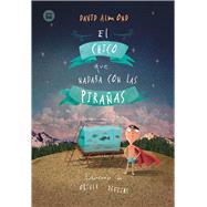 El chico que nadaba con las pirañas / The Boy was Swimming with Piranhas by Almond, David; Jeffers, Oliver; Paradela, David, 9788483434017