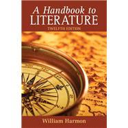 Handbook to Literature, A by Harmon, William, 9780205024018