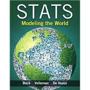 Stats: Modeling the World by Bock, David E.; Velleman, Paul F.; De Veaux, Richard D., 9780321854018