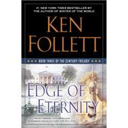 Edge of Eternity Book Three of the Century Trilogy by Follett, Ken, 9780451474018